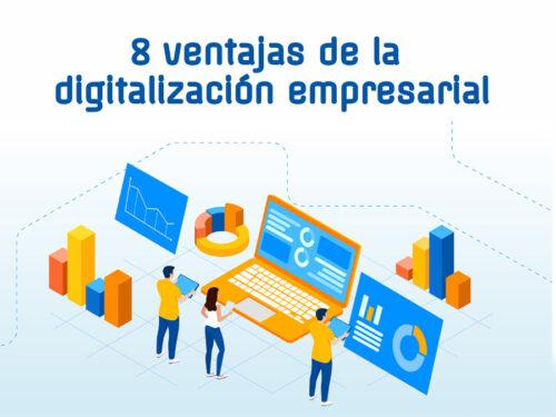 8 ventajas de la digitalización empresarial