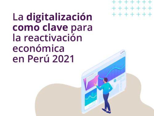 La digitalización como clave para la reactivación económica en Perú 2021