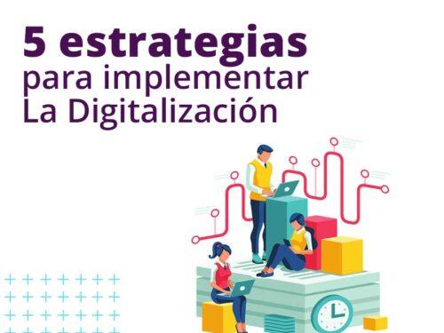 5 Estrategias para implementar la digitalización
